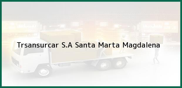 Teléfono, Dirección y otros datos de contacto para Trsansurcar S.A, Santa Marta, Magdalena, Colombia