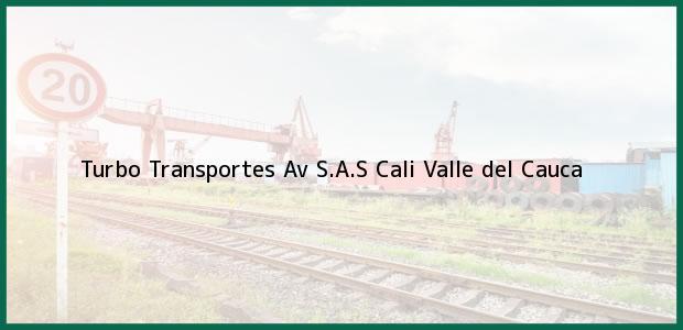 Teléfono, Dirección y otros datos de contacto para Turbo Transportes Av S.A.S, Cali, Valle del Cauca, Colombia