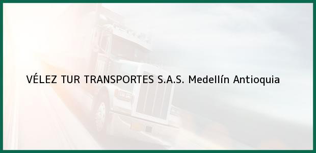 Teléfono, Dirección y otros datos de contacto para VÉLEZ TUR TRANSPORTES S.A.S., Medellín, Antioquia, Colombia
