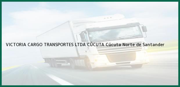 Teléfono, Dirección y otros datos de contacto para VICTORIA CARGO TRANSPORTES LTDA CÚCUTA, Cúcuta, Norte de Santander, Colombia