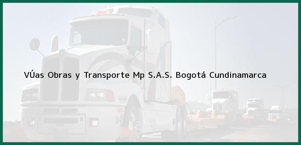 Teléfono, Dirección y otros datos de contacto para VÚas Obras y Transporte Mp S.A.S., Bogotá, Cundinamarca, Colombia