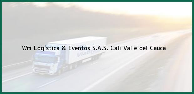Teléfono, Dirección y otros datos de contacto para wm Logística & Eventos S.A.S., Cali, Valle del Cauca, Colombia