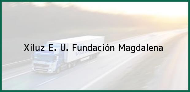 Teléfono, Dirección y otros datos de contacto para Xiluz E. U., Fundación, Magdalena, Colombia