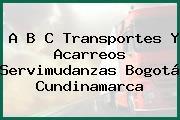 A B C Transportes Y Acarreos Servimudanzas Bogotá Cundinamarca