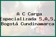 A C Carga Especializada S.A.S. Bogotá Cundinamarca