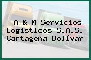 A & M Servicios Logisticos S.A.S. Cartagena Bolívar