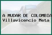 A MUDAR DE COLOMBIA Villavicencio Meta