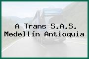 A Trans S.A.S. Medellín Antioquia