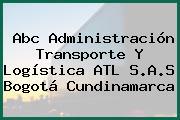 Abc Administración Transporte Y Logística ATL S.A.S Bogotá Cundinamarca