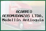 ACARREO AEROMUDANZAS LTDA. Medellín Antioquia