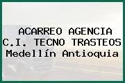 ACARREO AGENCIA C.I. TECNO TRASTEOS Medellín Antioquia