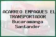 ACARREO EMPAQUES EL TRANSPORTADOR Bucaramanga Santander