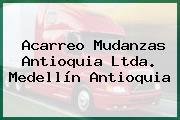Acarreo Mudanzas Antioquia Ltda. Medellín Antioquia