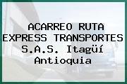 ACARREO RUTA EXPRESS TRANSPORTES S.A.S. Itagüí Antioquia