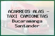 ACARREOS ALAS - TAXI CAMIONETAS Bucaramanga Santander
