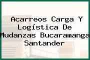 Acarreos Carga Y Logística De Mudanzas Bucaramanga Santander