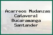 Acarreos Mudanzas Cañaveral Bucaramanga Santander