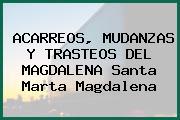ACARREOS, MUDANZAS Y TRASTEOS DEL MAGDALENA Santa Marta Magdalena