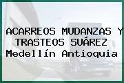 ACARREOS MUDANZAS Y TRASTEOS SUÁREZ Medellín Antioquia