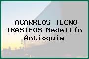 ACARREOS TECNO TRASTEOS Medellín Antioquia