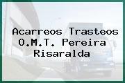 Acarreos Trasteos O.M.T. Pereira Risaralda