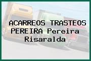ACARREOS TRASTEOS PEREIRA Pereira Risaralda