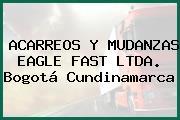 ACARREOS Y MUDANZAS EAGLE FAST LTDA. Bogotá Cundinamarca