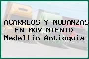 ACARREOS Y MUDANZAS EN MOVIMIENTO Medellín Antioquia
