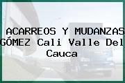 ACARREOS Y MUDANZAS GÓMEZ Cali Valle Del Cauca