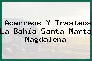 Acarreos Y Trasteos La Bahía Santa Marta Magdalena