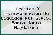 Aceites Y Transformacion De Liquidos Atl S.A.S. Santa Marta Magdalena