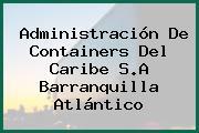 Administración De Containers Del Caribe S.A Barranquilla Atlántico
