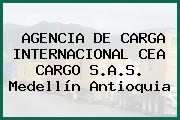 AGENCIA DE CARGA INTERNACIONAL CEA CARGO S.A.S. Medellín Antioquia