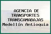 AGENCIA DE TRANSPORTES TRANSCAMABAJAS Medellín Antioquia