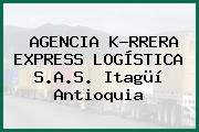 AGENCIA K-RRERA EXPRESS LOGÍSTICA S.A.S. Itagüí Antioquia
