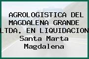 Agrologistica Del Magdalena Grande Ltda. En Liquidacion Santa Marta Magdalena