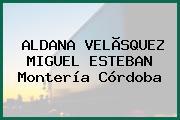 ALDANA VELÃSQUEZ MIGUEL ESTEBAN Montería Córdoba