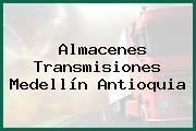 Almacenes Transmisiones Medellín Antioquia