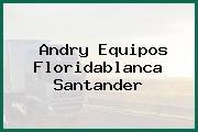 Andry Equipos Floridablanca Santander