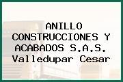 ANILLO CONSTRUCCIONES Y ACABADOS S.A.S. Valledupar Cesar