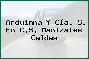 Arduinna Y Cía. S. En C.S. Manizales Caldas