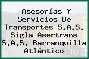 Asesorías Y Servicios De Transportes S.A.S. Sigla Asertrans S.A.S. Barranquilla Atlántico