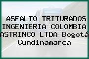 ASFALTO TRITURADOS INGENIERIA COLOMBIA ASTRINCO LTDA Bogotá Cundinamarca