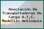 Asociación De Transportadores De Carga A.T.C. Medellín Antioquia