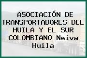 ASOCIACIÓN DE TRANSPORTADORES DEL HUILA Y EL SUR COLOMBIANO Neiva Huila