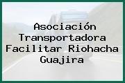 Asociación Transportadora Facilitar Riohacha Guajira