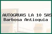 AUTOGRUAS LA 10 SAS Barbosa Antioquia