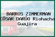 BARROS ZIMMERMAN CÕSAR DARÚO Riohacha Guajira