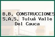 B.B. CONSTRUCCIONES S.A.S. Tuluá Valle Del Cauca