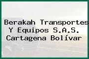 Berakah Transportes Y Equipos S.A.S. Cartagena Bolívar
